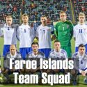 Faroe Islands Team Squad FIFA World Cup 2018 Russia